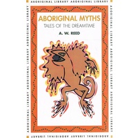 Aboriginal Myths. Tales Of The Dreamtime
