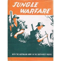 Jungle Warfare With The Australian Army In The South-West Pacific