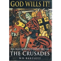 God Wills It. An Illustrated History Of The Crusades