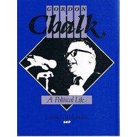 Gordon Chalk. A Political Life