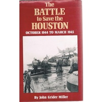 The Battle To Save The Houston October 1944 To March 1945