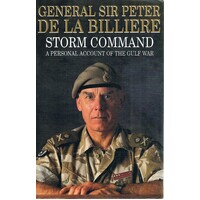 Storm Command. A Personal Account Of The Gulf War