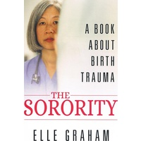 The Sorority. A Book About Birth Trauma