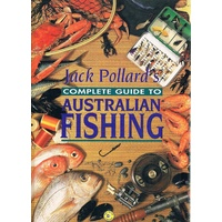 Jack Pollard's Complete Guide To Australian Fishing