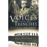 Voices From The Trenches. Letters To Home.