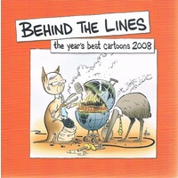 Behind the Lines. The Year's Best Cartoons 2008