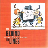 Behind the lines. the year's best political cartoons 2012  Year's best political cartoons 2012