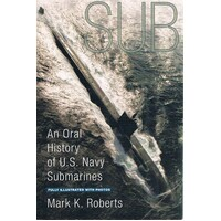 An Oral History Of U.S Navy Submarines