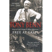 Tony Benn. Free At Last, Diaries 1991-2001.