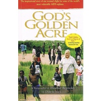 God's Golden Acre. A Biography Of Heather Reynolds