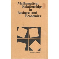 Mathematical Relationships In Business And Economics.