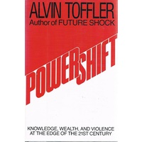 Powershift. Knowledge, Wealth And Violence At The Edge Of The 21st Century
