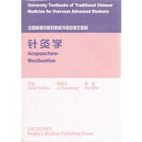 Acupuncture-Moxibustion (Traditional Chinese Medicine For Overseas Advanced Students)