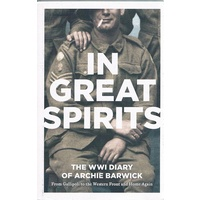 In Great Spirits. The WWI Diary Of Archie Barwick