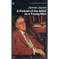 James Joyce. A Portrait Of The Artist As A Young Man
