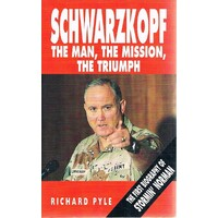 Schwarzkopf. The Man, The Mission, The Triumph.