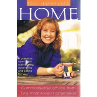 Home. A Practical How-to For Maintaining, Decorating And Caring For Your Home