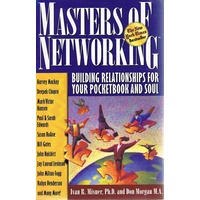 Masters Of Networking. Building Relationships For Your Pocketbook And Soul