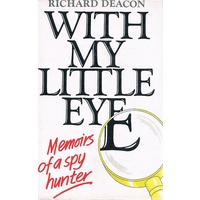 With My Little Eye. The Memoirs Of A Spy-Hunter