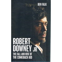 The Robert Downey. The Fall And Rise Of The Comeback Kid