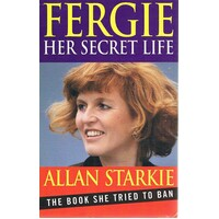 Fergie. Her Secret Life. The Book She Tried To Ban