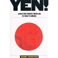 Yen. Japan's New Financial Empire And Its Threat To America