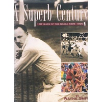 A Superb Century. 100 Years Of The Gabba 1895-1995