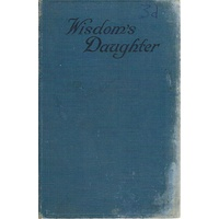Wisdom's Daughter.The Life And Love Story Of She-who-must-be-obeyed