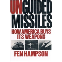 Unguided Missiles. How America Buys Its Weapons.
