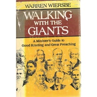 Walking With The Giants. A Minister's Guide To Good Reading And Great Preaching