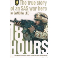 18 Hours. The True Story Of An SAS War Hero