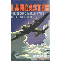 Lancaster. The Second World War's Greatest Bomber