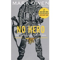 No Hero. The Evolution Of A Navy Seal