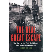 The Real Great Escape. The Story Of The First World