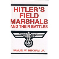 Hitler's Field Marshalls And Their Battles