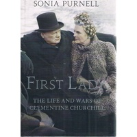 First Lady. The Life And Wars Of Clementine Churchill
