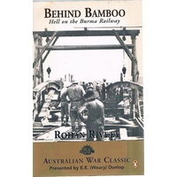 Behind Bamboo. Hell On The Burma Railway