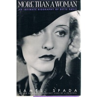 More Than A Woman. An Intimate Biography Of Bette Davis