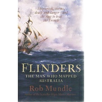 Flinders. The Man Who Mapped Australia