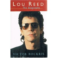 Lou Reed. The Biography