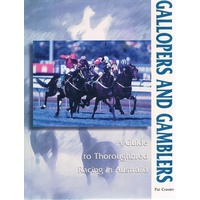Gallopers And Gamblers. A Guide To Thoroughbred Racing In Australia