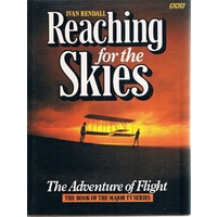 Reaching For The Skies. The Adventure Of Flight