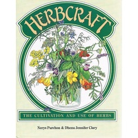 Herbcraft. The Cultivation And Use Of Herbs