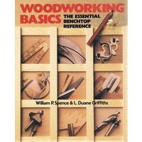 Woodworking Basics. The Essential Benchtop Reference