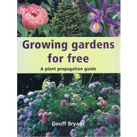 Growing Gardens For Free. A Plant Propagation Guide