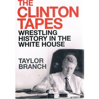 The Clinton Tapes Wrestling History In The White House