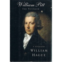 William Pitt The Younger. A Biography