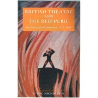 British Theatre and the Red Peril. The Portrayal of Communism 1917-1945