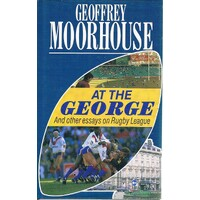 At the George. And other essays on Rugby League