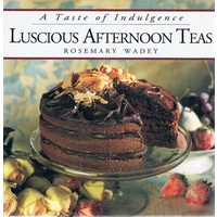 Luscious Afternoon Teas. A Taste Of Indulgence